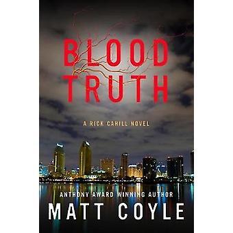 Blood Truth by Matt Coyle - 9781608092871 Book