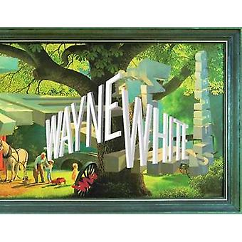 Wayne White - Maybe Now I'll Get the Respect I So Richly Deserve by To