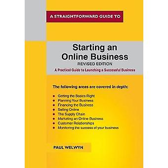 Straightforward Guide To Starting An Online Business 2nd Ed. by Strai