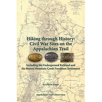 Hiking Through History - Civil War Sites on the Appalachian Trail by L