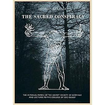 The Sacred Conspiracy - The Internal Papers of the Secret Society of A