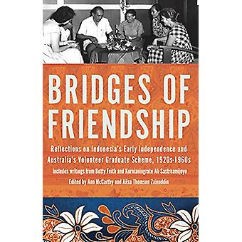 Bridges of Friendship - Reflections on Indonesia's early independence