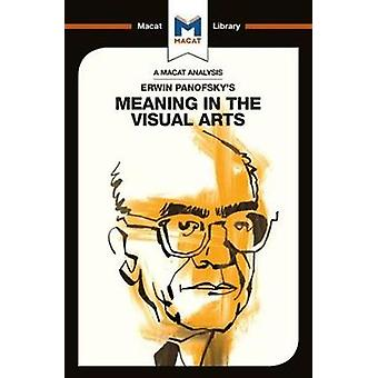 Erwin Panofsky's Meaning in the Visual Arts by Emmanouil Kalkannis -