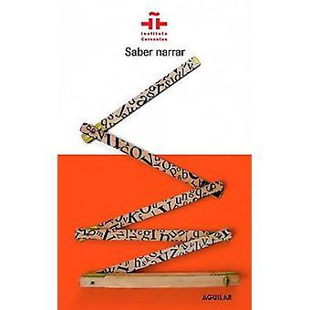 Saber Narrar by Eugenia Rico - Juan Cruz Ruiz - Javier Rodriguez De F