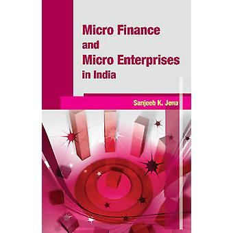Micro Finance & Micro Enterprises in India by Sanjeeb K. Jena - 97881