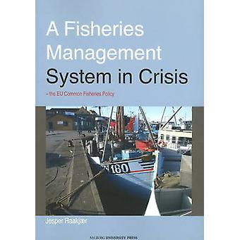 Fisheries Management System in Crisis - The EU Common Fisheries Policy