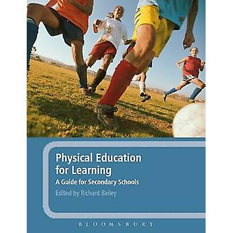 Physical Education for Learning by Richard Bailey