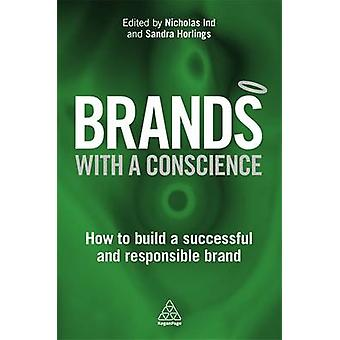 Brands with a Conscience - How to Build a Successful and Responsible B