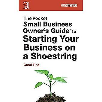 Pocket småbedrifter eiers Guide to starte virksomhet på en Shoestring