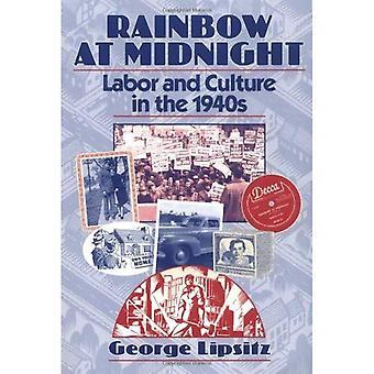 Regenbogen bei Midnight: Arbeit und Kultur in den 1940er Jahren