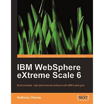 IBM Websphere Extreme Scale 6 by Chaves & Anthony