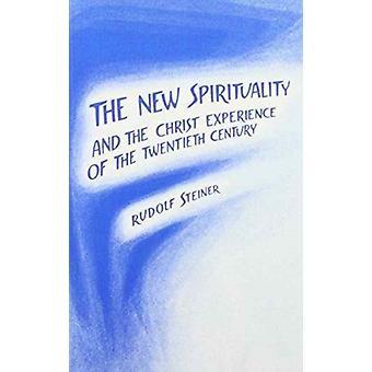 La nouvelle spiritualité et l'expérience du Christ du XXe siècle par Rudolf Steiner et traduit par P King