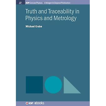 Truth and Traceability in Physics and Metrology by Grabe & Michael