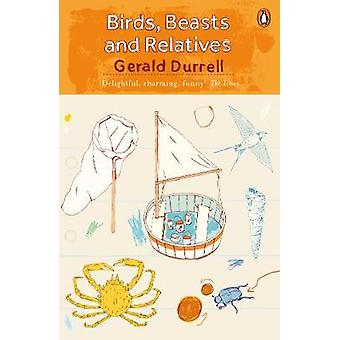 Birds Beasts and Relatives by Gerald Durrell