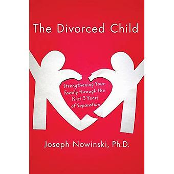 THE DIVORCED CHILD by NOWINSKI &  JOSEPH