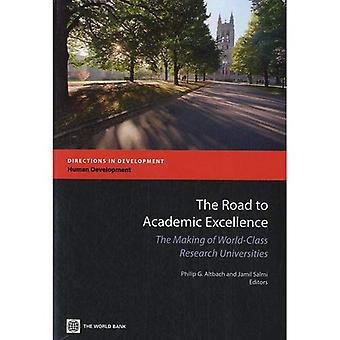Tie akateemiseen erinomaisuuteen: maailman luokan tutkimus yliopistojen tekeminen