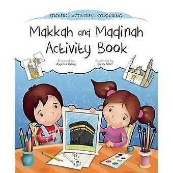 Makkah and Madinah Activity Book by Aysenur Gunes - Ercan Polat - 978