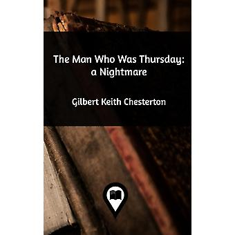 The Man Who Was Thursday by Chesterton & Gilbert Keith