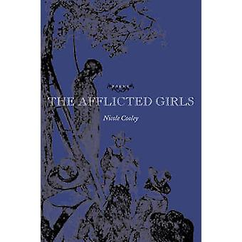 The Afflicted Girls Poems by Cooley & Nicole