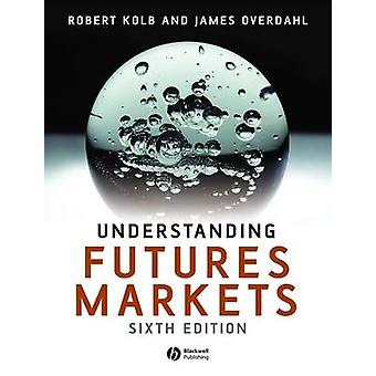 Understanding Futures Markets by Robert W Kolb & James A Overdahl
