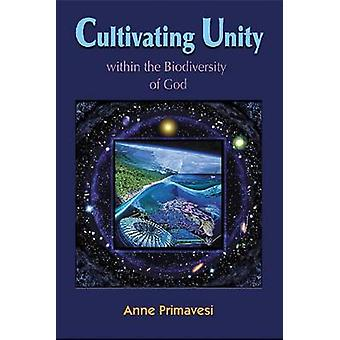 Cultivating Unity by Primavesi & Anne