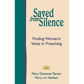 Saved from Silence Finding Womens Voice in Preaching by Turner & Mary Donovan