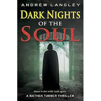 Dark Nights of the Soul A Nathen Turner Thriller by Langley & Andrew