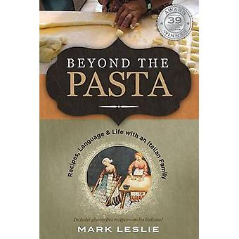 Beyond The Pasta by Leslie & Mark Donovan