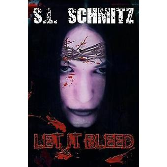 Let It Bleed by Schmitz & S. L.