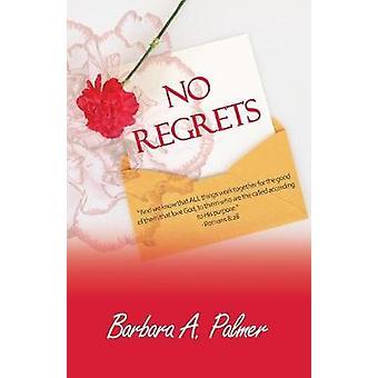 No Regrets by Palmer & Barbara