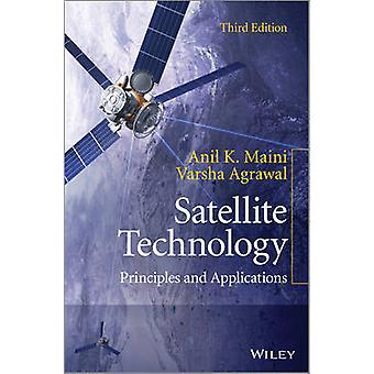 Satellite Technology Principles and Applications by Maini & Anil K.