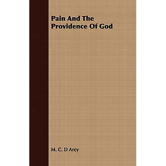Pain And The Providence Of God by Arcy & M. C. D