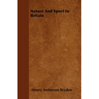 Nature And Sport In Britain by Bryden & Henry Anderson