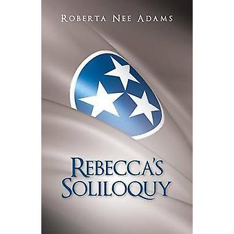Rebeccas Soliloquy A True Story by Adams & Roberta Nee
