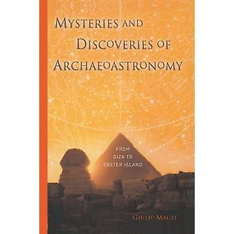 Mysteries and Discoveries of Archaeoastronomy  From Giza to Easter Island by Magli & Giulio