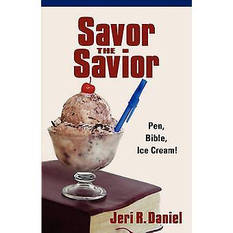 Savor the Savior Pen Bible Ice cream by Daniel & Jeri R.