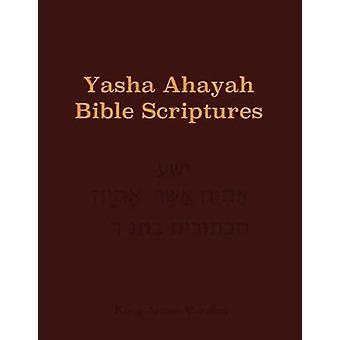 Yasha Ahayah Bible Scriptures YABS Study Bible by Sorsdahl & Timothy Neal