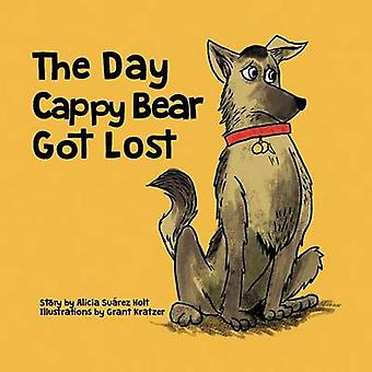 The Day Cappy Bear Got Lost by Surez Holt & Alicia