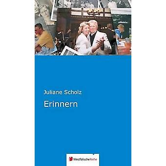 Erinnern by Scholz & Juliane