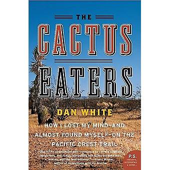 Cactus Eaters The by White & Dan