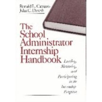 The School Administrator Internship Handbook Leading Mentoring and Participating in the Internship Program by Capasso & Ronald L.