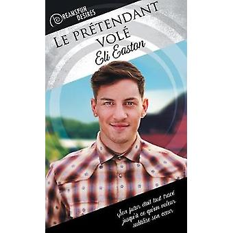 Le prtendant vol by Easton & Eli
