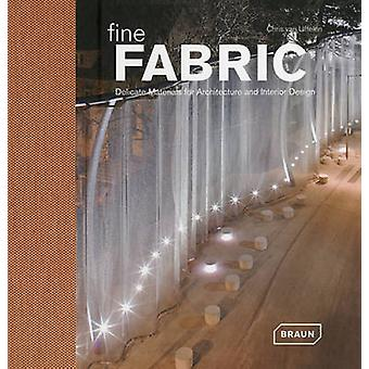 Fine Fabric - Delicate Materials for Architecture and Interior Design