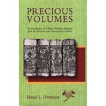 Precious Volumes - An Introduction to Chinese Sectarian Scriptures fro