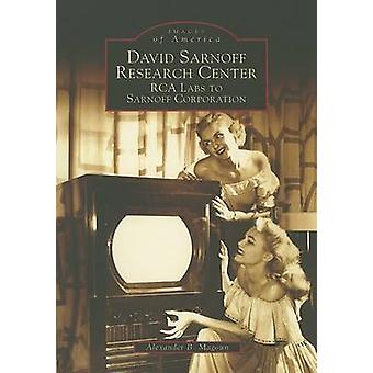 David Sarnoff Research Center - RCA Labs to Sarnoff Corporation by Dr