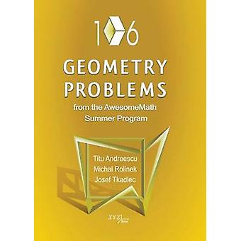 106 Geometry Problems from the Awesomemath Summer Program by Titu And