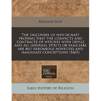 The Discovery of Witchcraft Proving That the Compacts and Contracts o