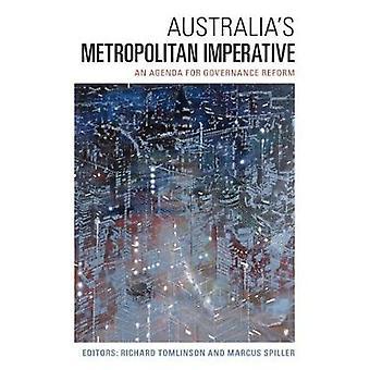 Australia's Metropolitan Imperative - An Agenda for Governance Reform