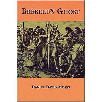 Brebeuf's Ghost by Moses - 9781550965292 Book