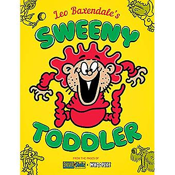 Leo Baxendale's Sweeny Toddler by Leo Baxendale - 9781781087268 Book